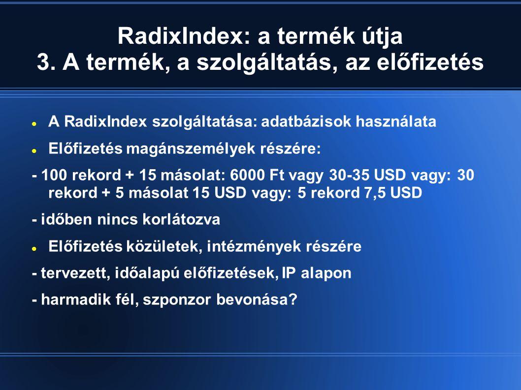RadixIndex: a termék útja 3.