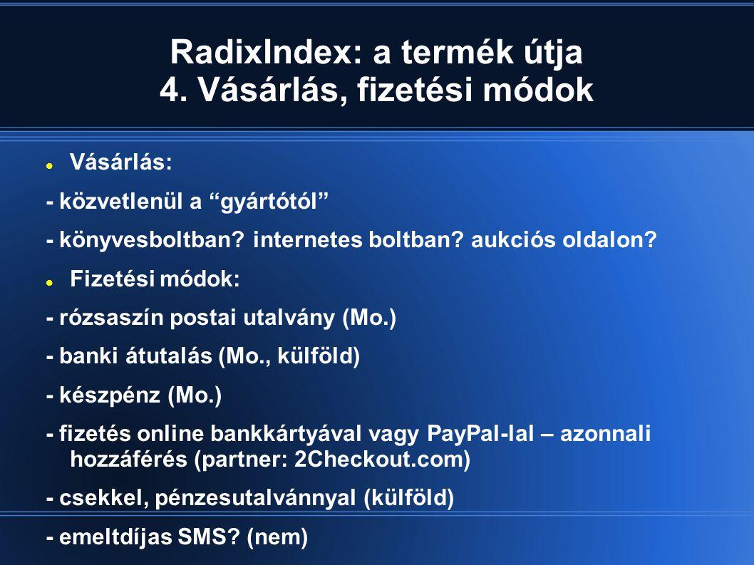 RadixIndex: a termék útja 4.