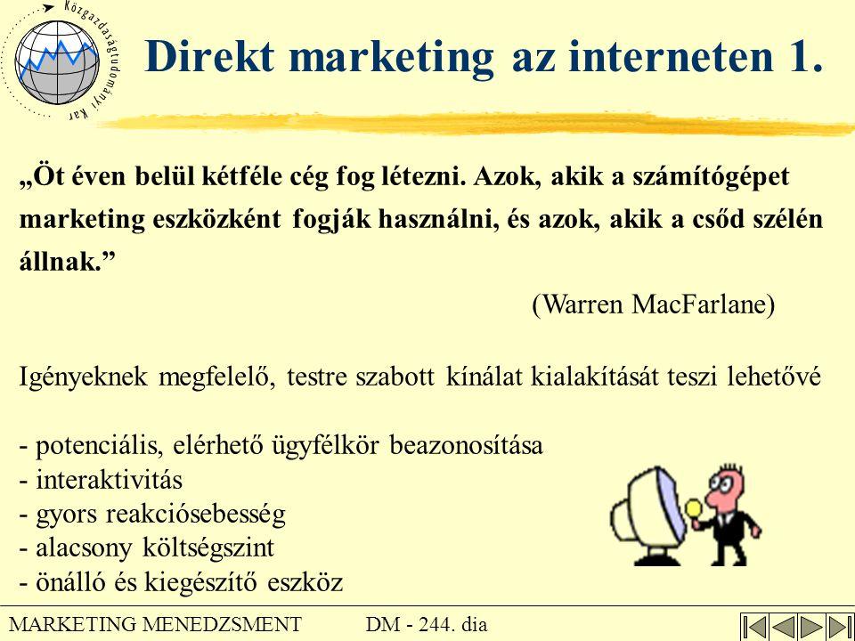 """DM - 244. dia MARKETING MENEDZSMENT Direkt marketing az interneten 1. """"Öt éven belül kétféle cég fog létezni. Azok, akik a számítógépet marketing eszk"""