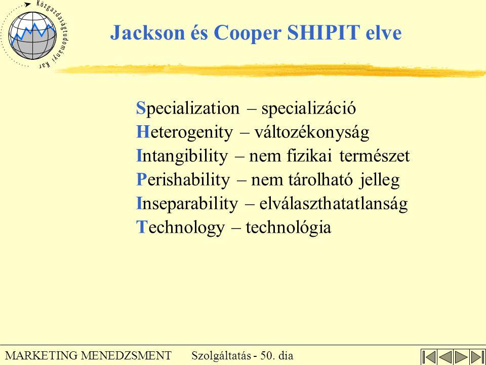 Szolgáltatás - 50. dia MARKETING MENEDZSMENT Specialization – specializáció Heterogenity – változékonyság Intangibility – nem fizikai természet Perish