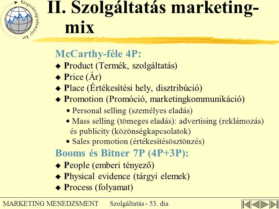 Szolgáltatás - 53. dia MARKETING MENEDZSMENT McCarthy-féle 4P: u Product (Termék, szolgáltatás) u Price (Ár) u Place (Értékesítési hely, disztribúció)