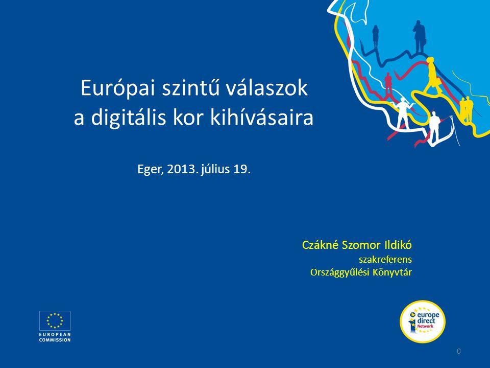 Európa kulturális kincsei a weben Europeana http://www.europeana.eu/ http://www.europeana.eu/ • összeurópai digitális tartalom – könyvtárak, múzeumok, levéltárak, kiadók • Európai kulturális öröksége egy kereső felületen érhető el • 27 millió digitális objektum - könyvek, festmények, filmek, hanganyag • virtuális, kutatási környezet létrehozása • 1,2 milliárd euró digitalizálási projektekre • egy platform, amely összegyűjti az adatmennyiséget, amely biztosítja a korlátozás nélküli használatot • új projekt: Europeana 1989 – Európa újraegyesítésének 25.