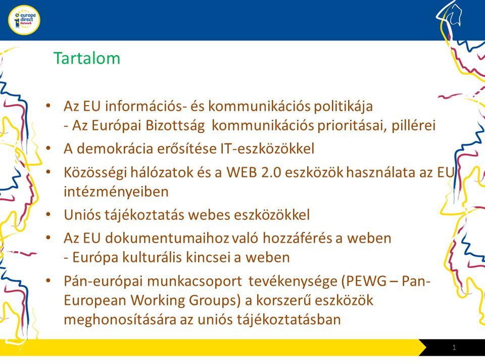 Pán-európai munkacsoport tevékenysége (PEWG – Pan-European Working Groups) a korszerű eszközök meghonosítására az uniós tájékoztatásban • Lehetőség az ED-k és az EDK-k számára, hogy a pán-európai munkacsoportban vegyenek részt • Pályázni lehet a munkára, max.