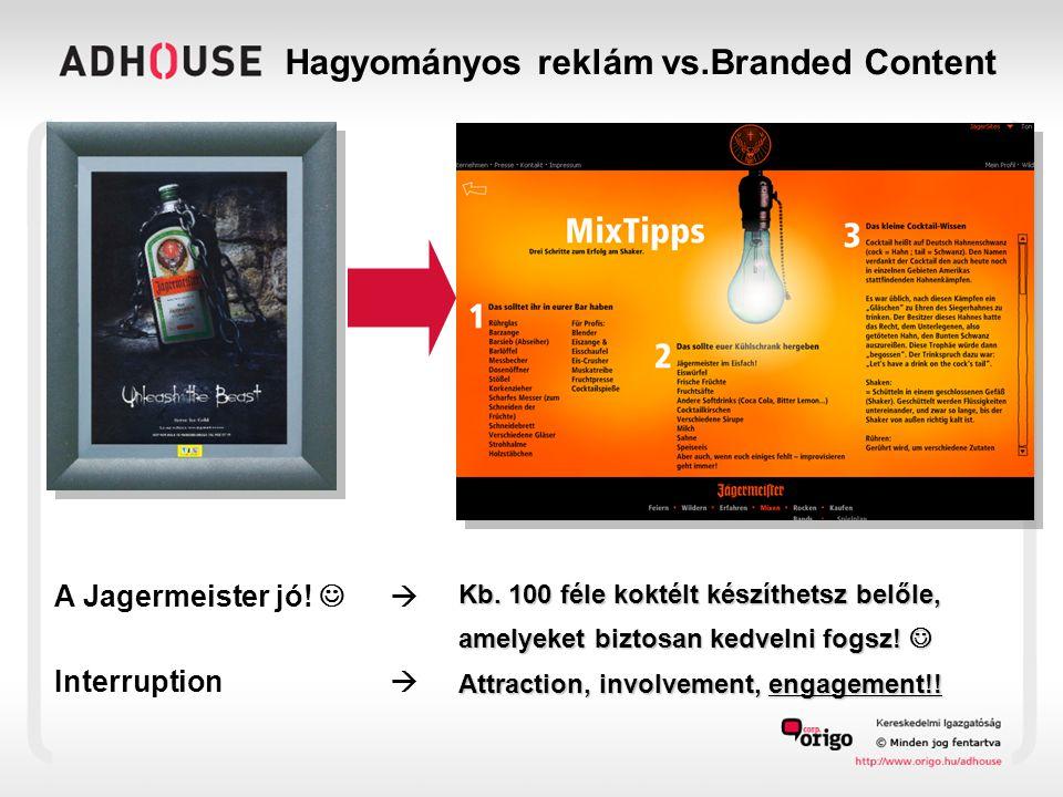 Hagyományos reklám vs.Branded Content A Jagermeister jó.