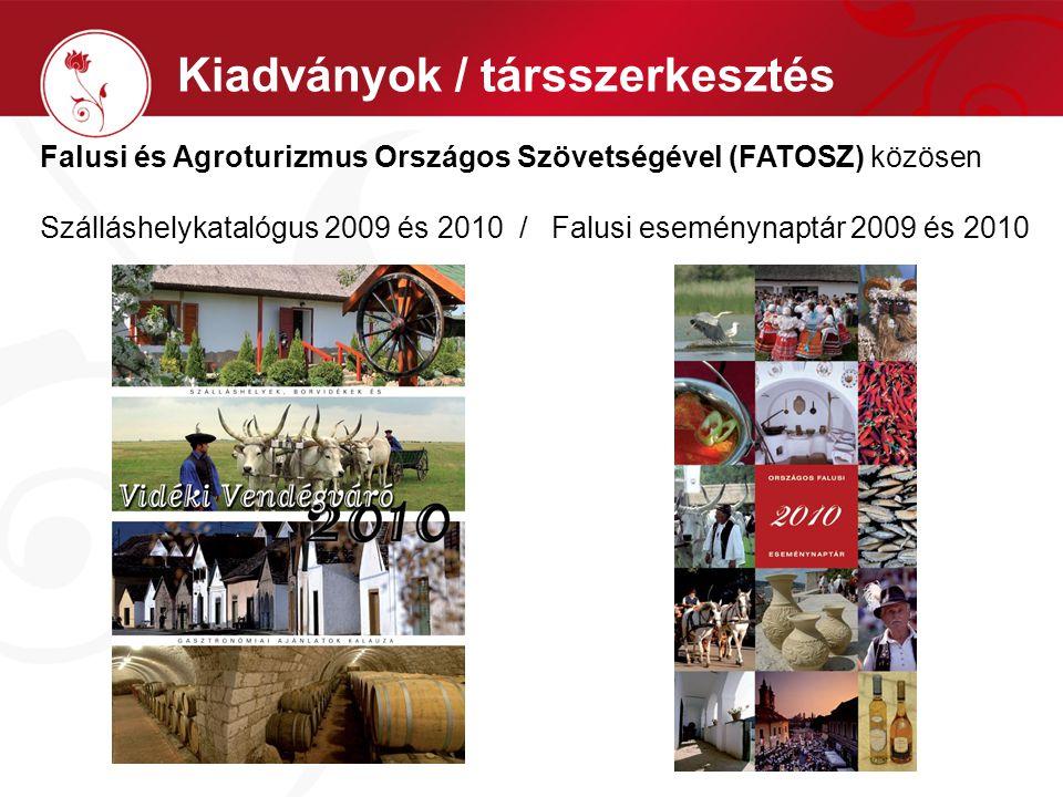 Kiadványok / társszerkesztés Falusi és Agroturizmus Országos Szövetségével (FATOSZ) közösen Szálláshelykatalógus 2009 és 2010 / Falusi eseménynaptár 2009 és 2010
