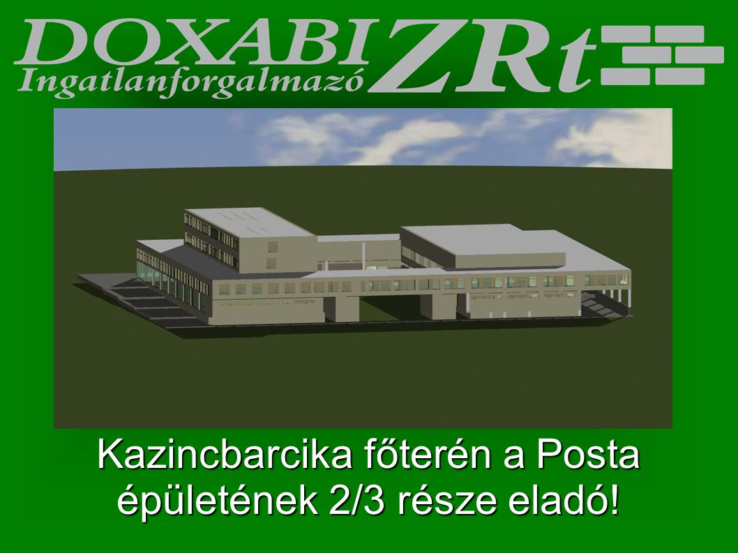 Kazincbarcika főterén a Posta épületének 2/3 része eladó!