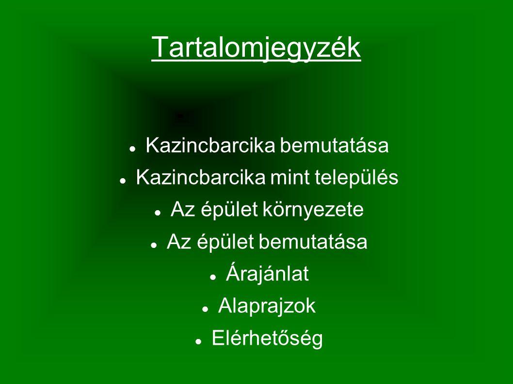 Tartalomjegyzék  Kazincbarcika bemutatása  Kazincbarcika mint település  Az épület környezete  Az épület bemutatása  Árajánlat  Alaprajzok  Elé