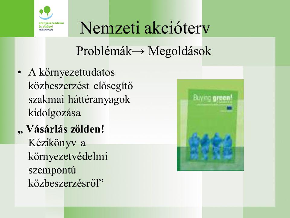 """Nemzeti akcióterv •A környezettudatos közbeszerzést elősegítő szakmai háttéranyagok kidolgozása """" Vásárlás zölden."""