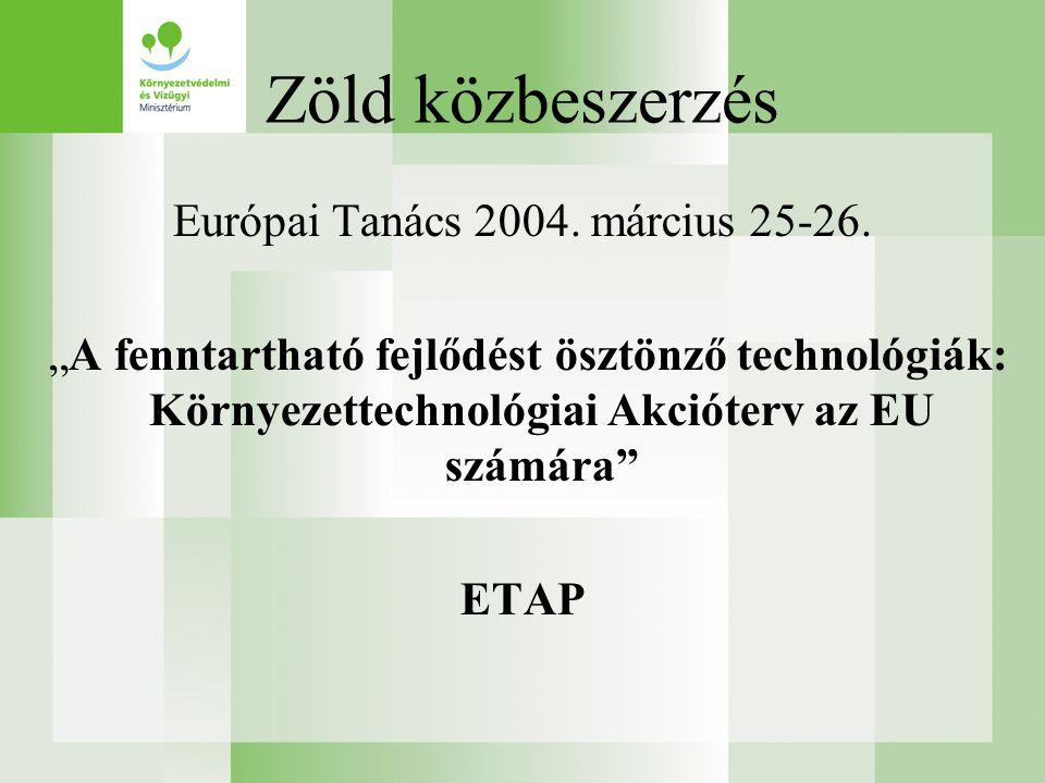 Zöld közbeszerzés Európai Tanács 2004. március 25-26.