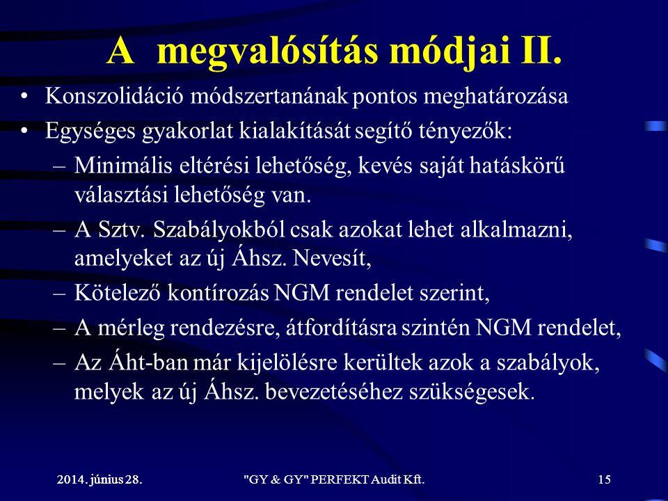 2014. június 28. A megvalósítás módjai II. •Konszolidáció módszertanának pontos meghatározása •Egységes gyakorlat kialakítását segítő tényezők: –Minim
