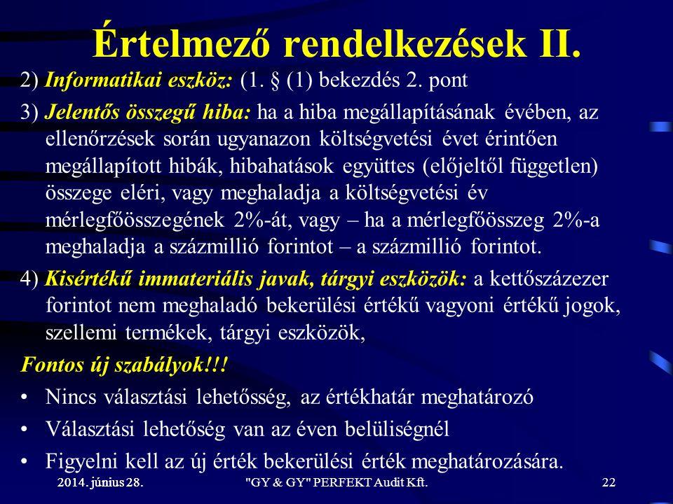 2014. június 28. Értelmező rendelkezések II. 2) Informatikai eszköz: (1. § (1) bekezdés 2. pont 3) Jelentős összegű hiba: ha a hiba megállapításának é