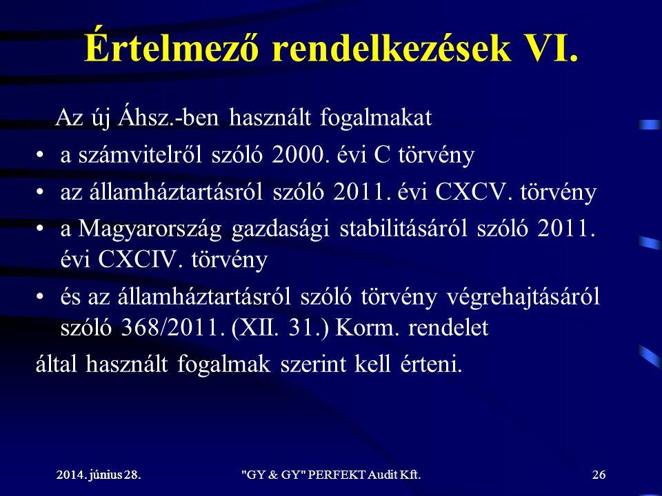 2014. június 28. Értelmező rendelkezések VI. Az új Áhsz.-ben használt fogalmakat •a számvitelről szóló 2000. évi C törvény •az államháztartásról szóló