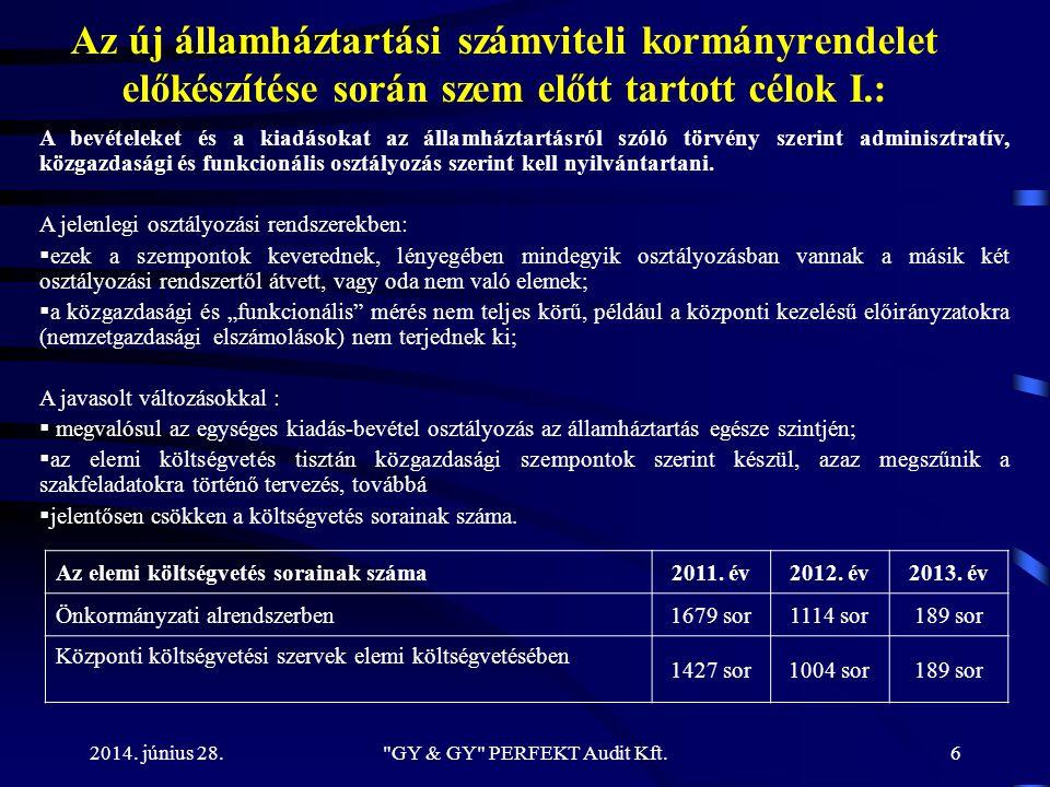 2014. június 28. Az új államháztartási számviteli kormányrendelet előkészítése során szem előtt tartott célok I.: A bevételeket és a kiadásokat az áll