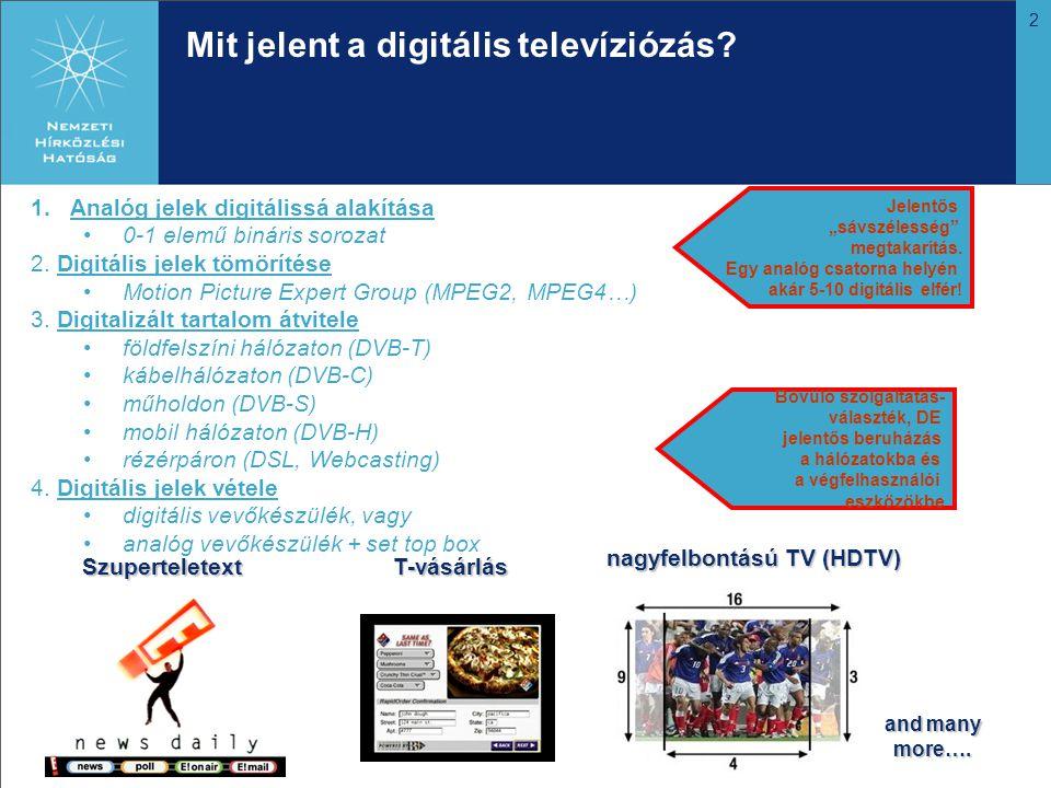 2 Mit jelent a digitális televíziózás? 1.Analóg jelek digitálissá alakítása •0-1 elemű bináris sorozat 2. Digitális jelek tömörítése •Motion Picture E