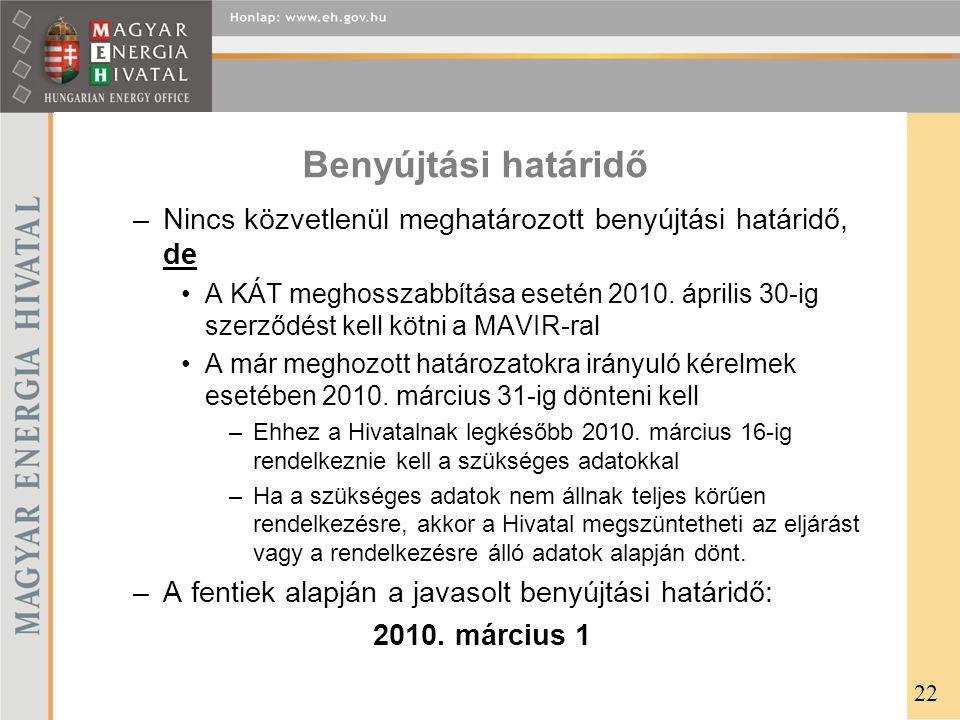 Benyújtási határidő –Nincs közvetlenül meghatározott benyújtási határidő, de •A KÁT meghosszabbítása esetén 2010. április 30-ig szerződést kell kötni