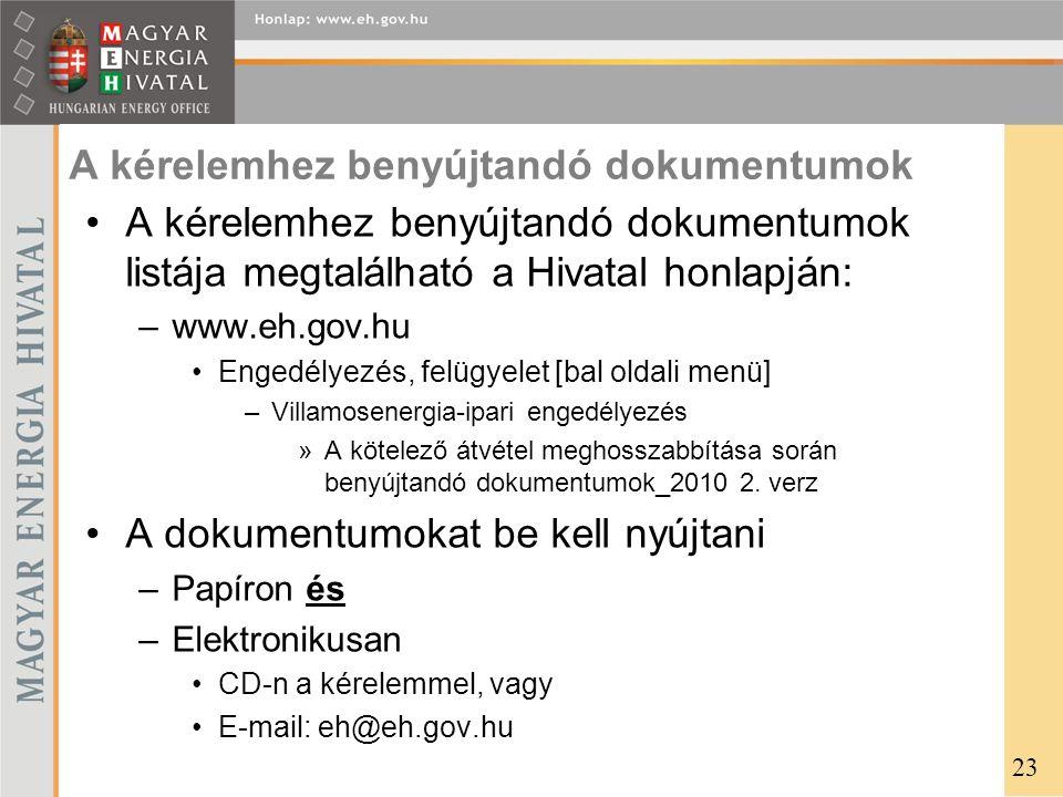 A kérelemhez benyújtandó dokumentumok •A kérelemhez benyújtandó dokumentumok listája megtalálható a Hivatal honlapján: –www.eh.gov.hu •Engedélyezés, f