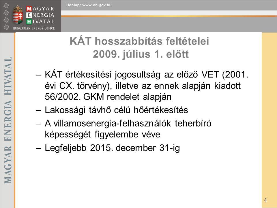 KÁT hosszabbítás feltételei 2009. július 1. előtt –KÁT értékesítési jogosultság az előző VET (2001. évi CX. törvény), illetve az ennek alapján kiadott
