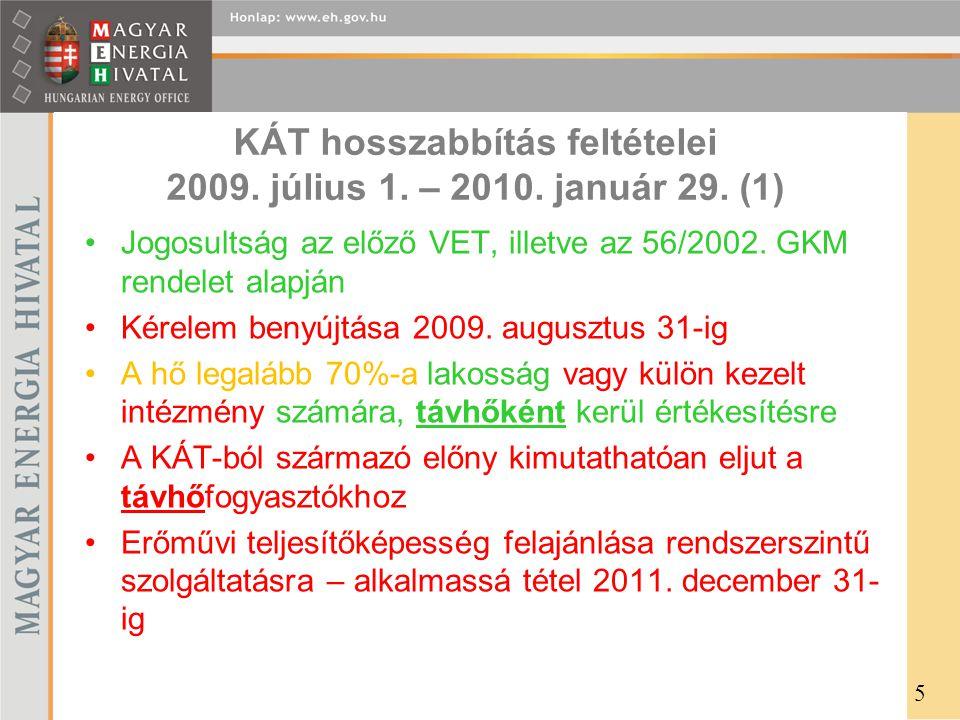 KÁT hosszabbítás feltételei 2009. július 1. – 2010. január 29. (1) •Jogosultság az előző VET, illetve az 56/2002. GKM rendelet alapján •Kérelem benyúj