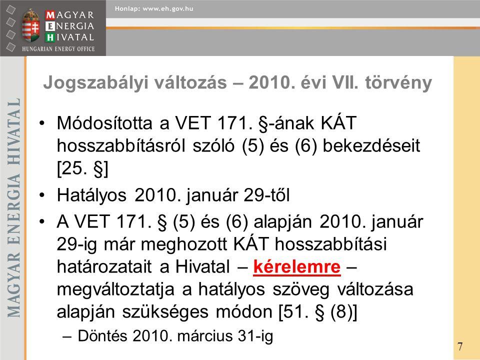 Jogszabályi változás – 2010. évi VII. törvény •Módosította a VET 171. §-ának KÁT hosszabbításról szóló (5) és (6) bekezdéseit [25. §] •Hatályos 2010.