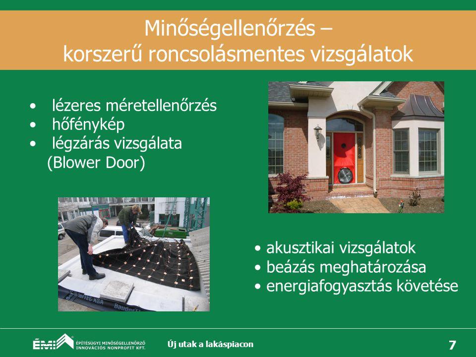8 Épületminőség • légzáró külső elhatárolás • hőhíd-mentes külső elhatárolás • épületvezérlés/felügyelet • akusztikai védelem Új utak a lakáspiacon