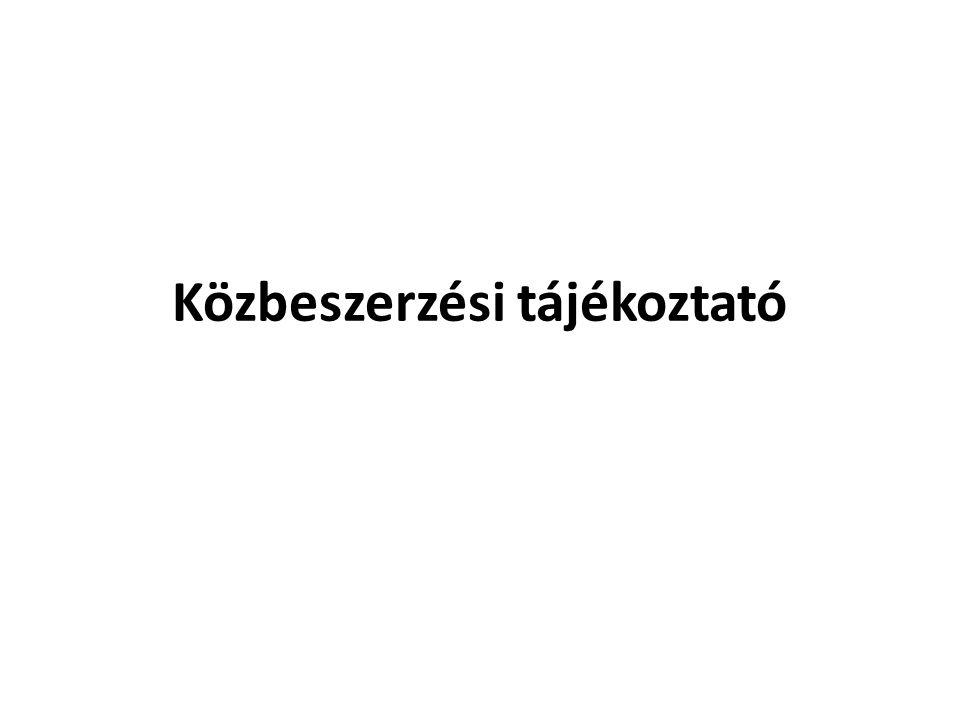 Vonatkozó szabályozás: • 2011.évi CVIII.tv. A közbeszerzésekről (Kbt.) • 23/2007.