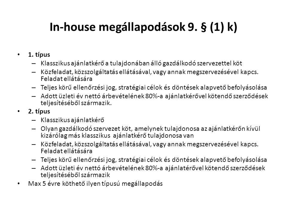 In-house megállapodások 9.§ (1) k) • 1.