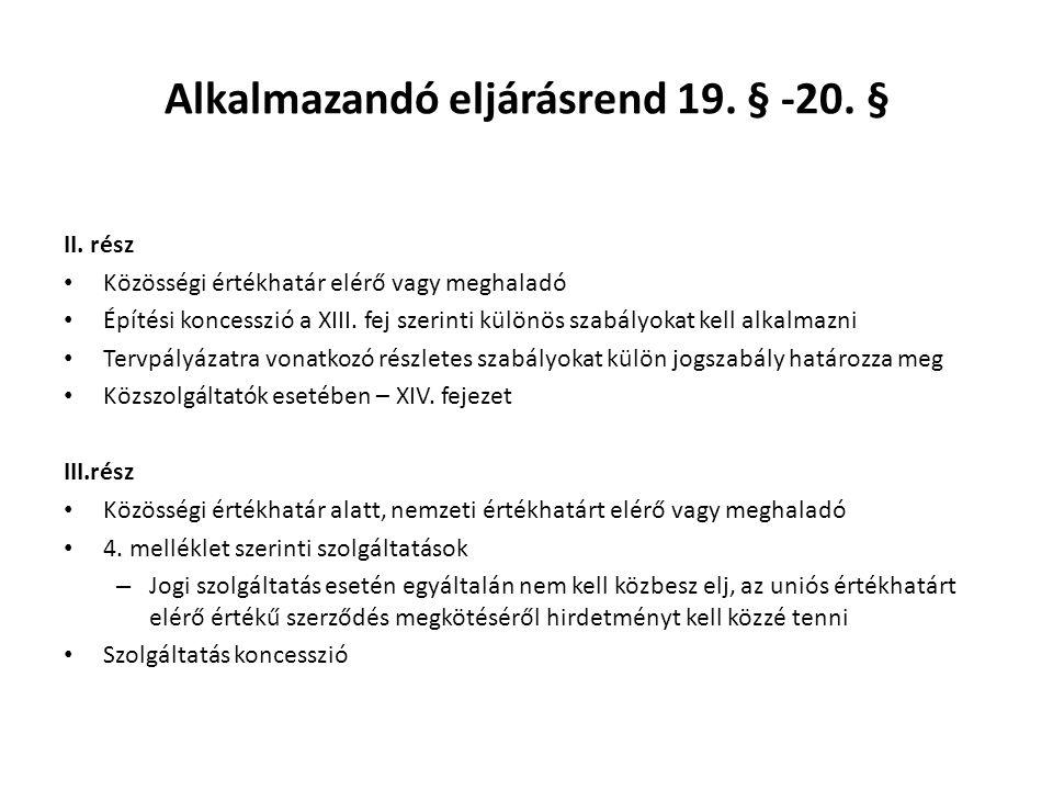 Alkalmazandó eljárásrend 19.§ -20. § II.