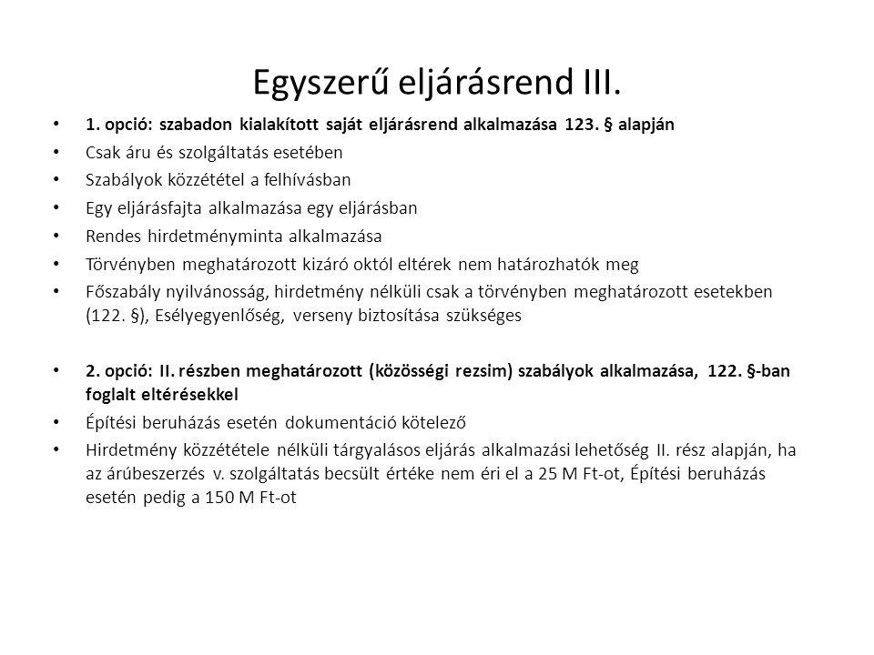 Egyszerű eljárásrend III.• 1. opció: szabadon kialakított saját eljárásrend alkalmazása 123.