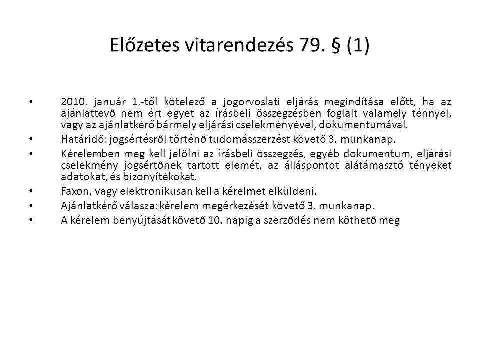 Előzetes vitarendezés 79.§ (1) • 2010.