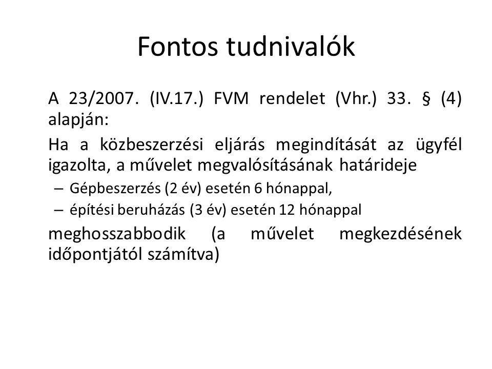 Fontos tudnivalók A 23/2007.(IV.17.) FVM rendelet (Vhr.) 33.