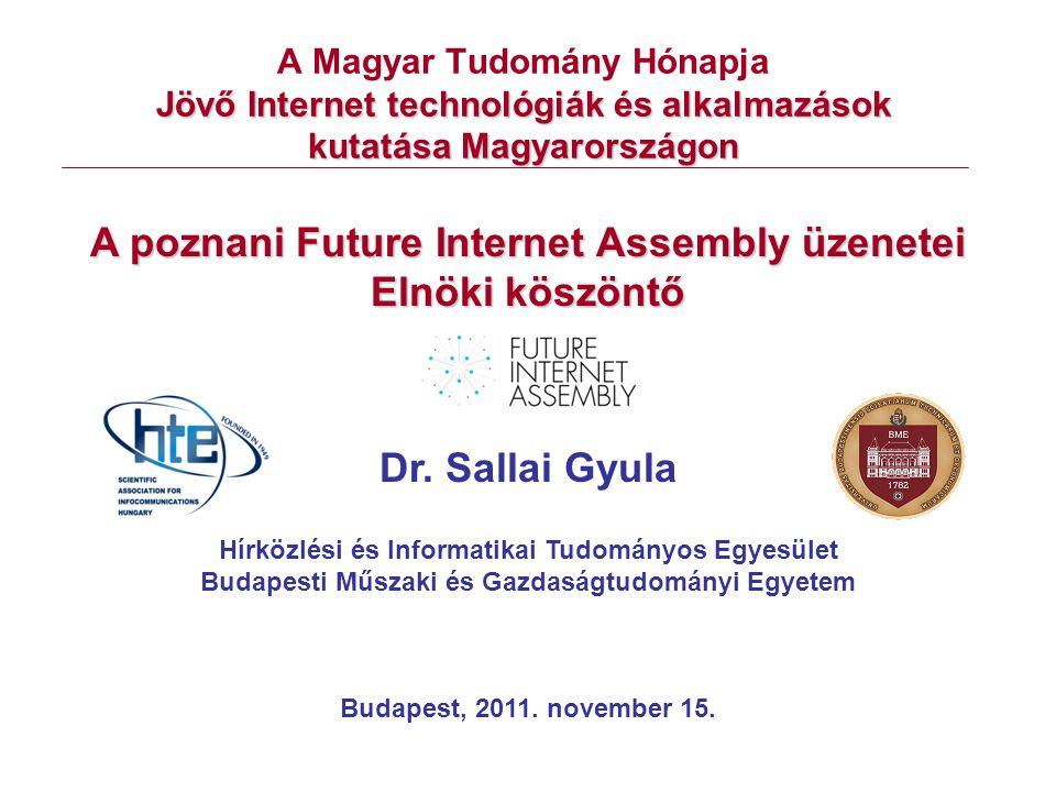 Jövő Internet technológiák és alkalmazások kutatása Magyarországon A Magyar Tudomány Hónapja Jövő Internet technológiák és alkalmazások kutatása Magya