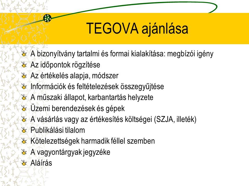 TEGOVA ajánlása A bizonyítvány tartalmi és formai kialakítása: megbízói igény Az időpontok rögzítése Az értékelés alapja, módszer Információk és felté