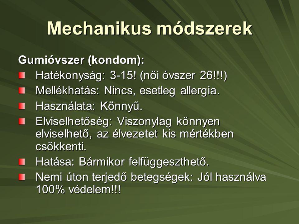 Mechanikus módszerek Gumióvszer (kondom): Hatékonyság: 3-15.