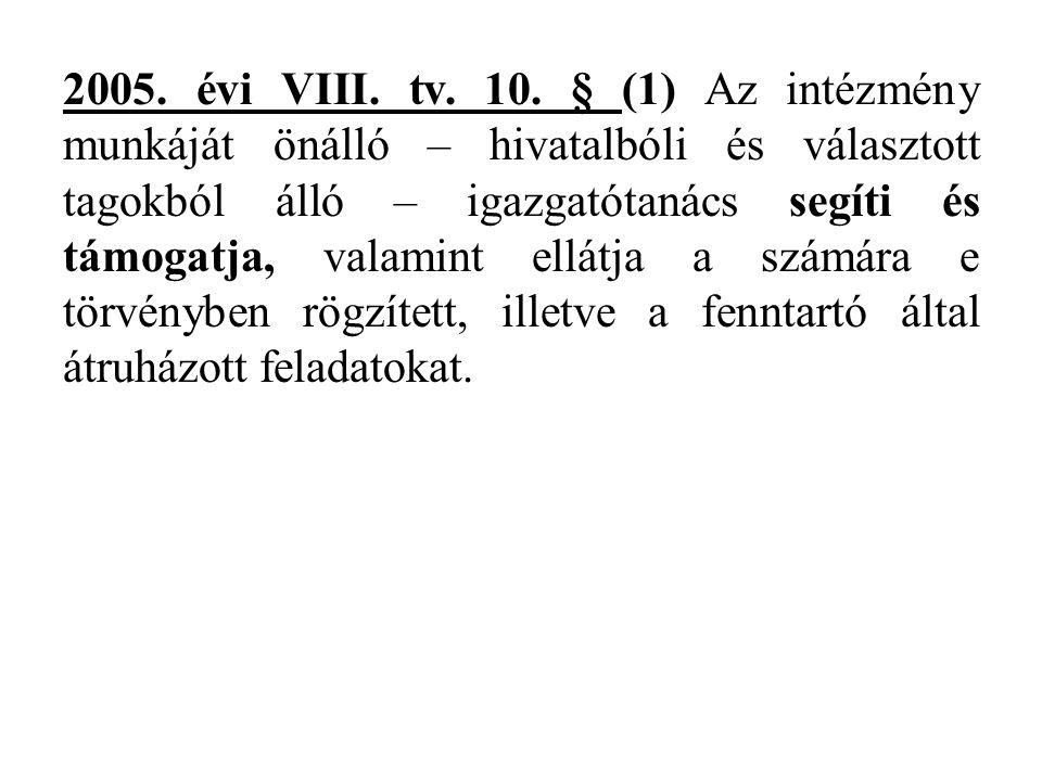 2005.évi VIII. tv. 10.