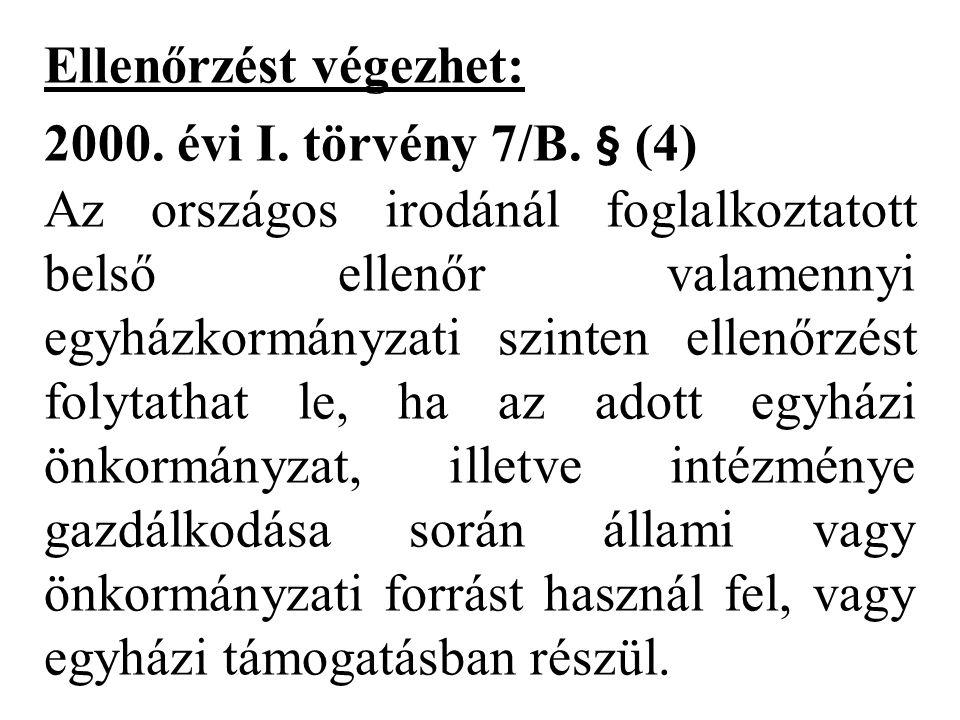 Ellenőrzést végezhet: 2000.évi I. törvény 7/B.
