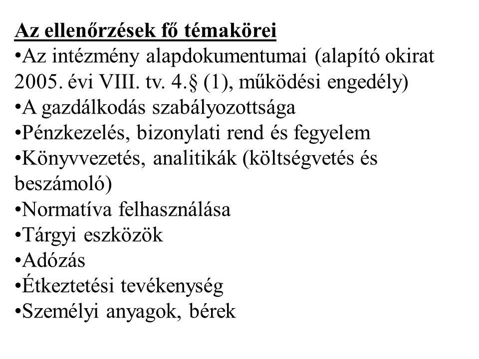 Az ellenőrzések fő témakörei • Az intézmény alapdokumentumai (alapító okirat 2005.