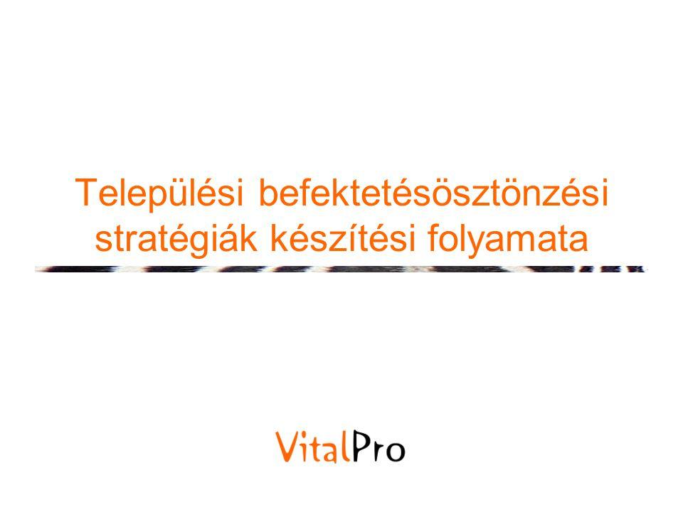 """Befektetésösztönzési célok kitűzése és meghatározása •A """"jó célok: –S M A R T –Partnerség szerepe –Egymással konzisztensek –Egyéb stratégiák céljaihoz illeszkednek (pl."""