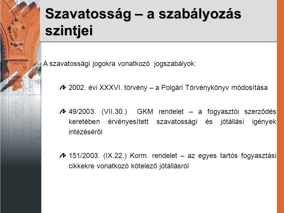 A szavatossági jogokra vonatkozó jogszabályok: 2002.
