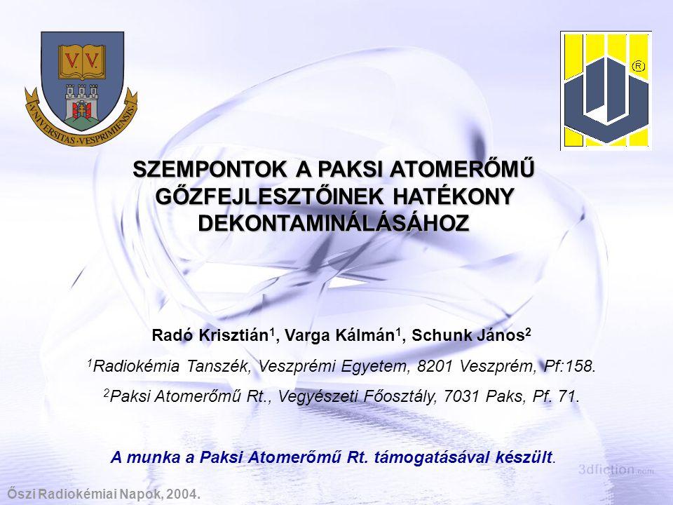 A technológia kialakításának szükségessége, lehetőségek Szükségesség: Az AP-CITROX eljárás paksi atomerőműben rendszeresített változata nagy acélfelületekkel rendelkező berendezések (pl.