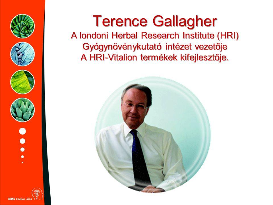 Terence Gallagher A londoni Herbal Research Institute (HRI) Gyógynövénykutató intézet vezetője A HRI-Vitalion termékek kifejlesztője.