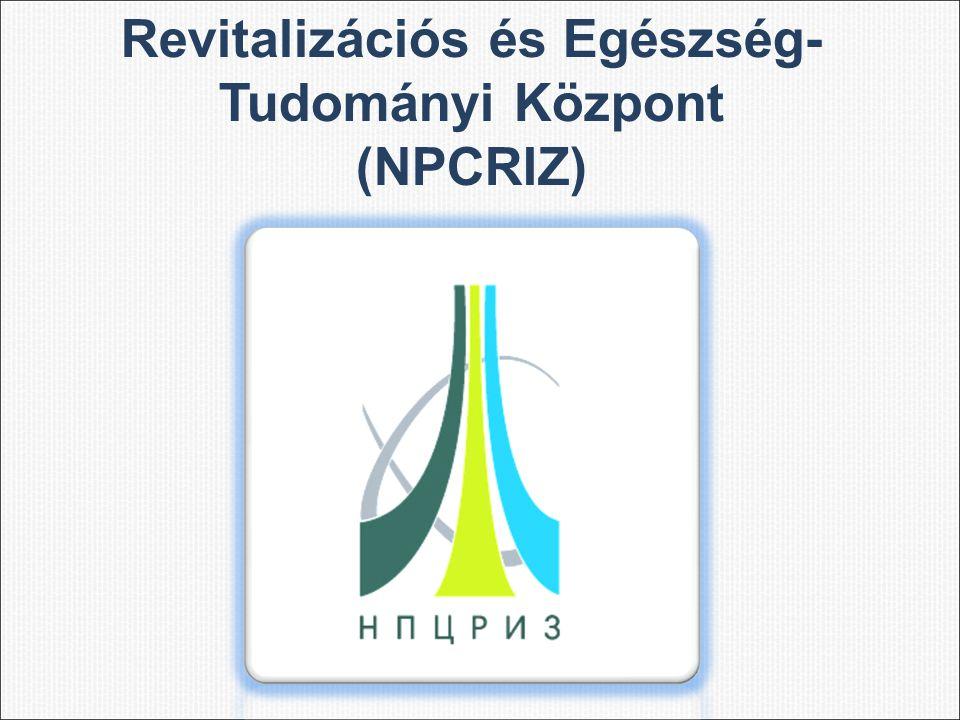 Revitalizációs és Egészség- Tudományi Központ (NPCRIZ)