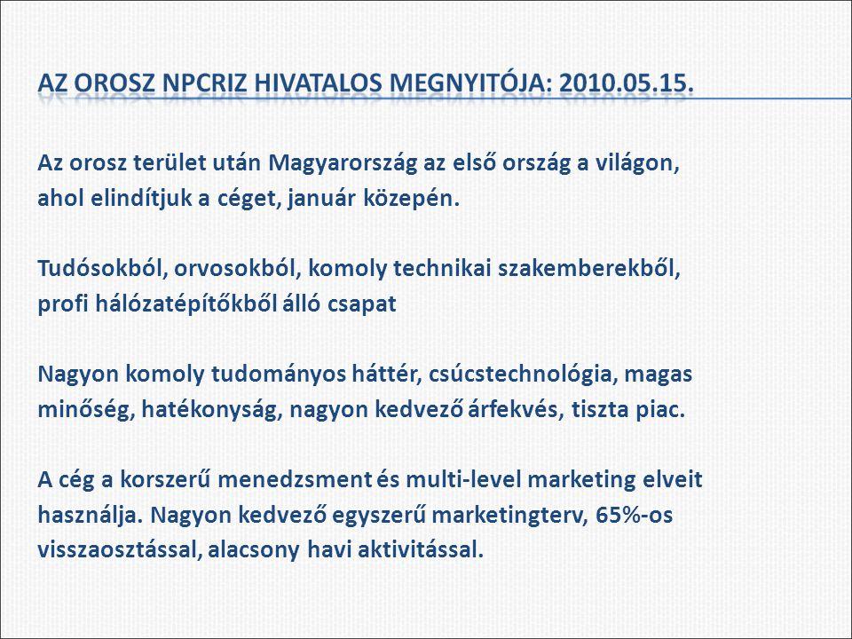 Az orosz terület után Magyarország az első ország a világon, ahol elindítjuk a céget, január közepén.