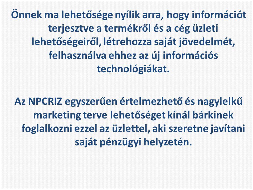 Önnek ma lehetősége nyílik arra, hogy információt terjesztve a termékről és a cég üzleti lehetőségeiről, létrehozza saját jövedelmét, felhasználva ehhez az új információs technológiákat.