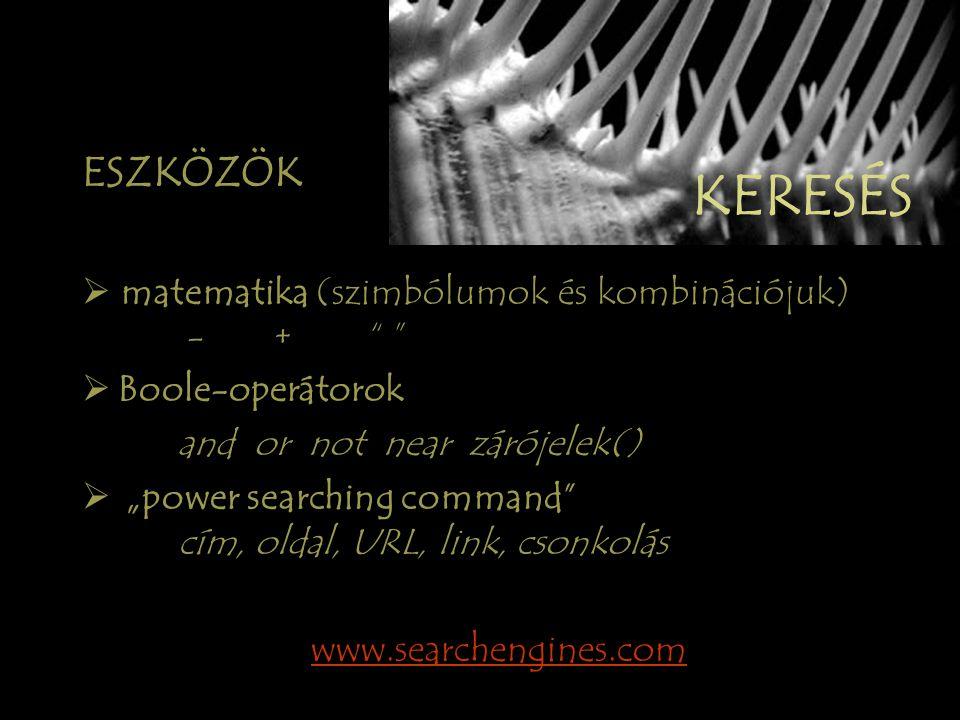KERESÉSI STRATÉGIA •speciális keres ő gépek - ScirusScirus •metakeres ő k – Ixquick.comIxquick.com •portálok (?) Yahoo! Index.hu Origo.huYahoo!Index.h