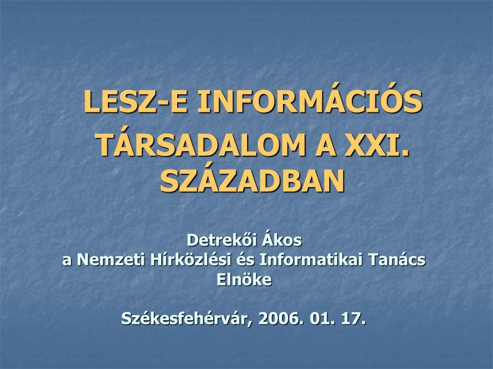 LESZ-E INFORMÁCIÓS TÁRSADALOM A XXI.