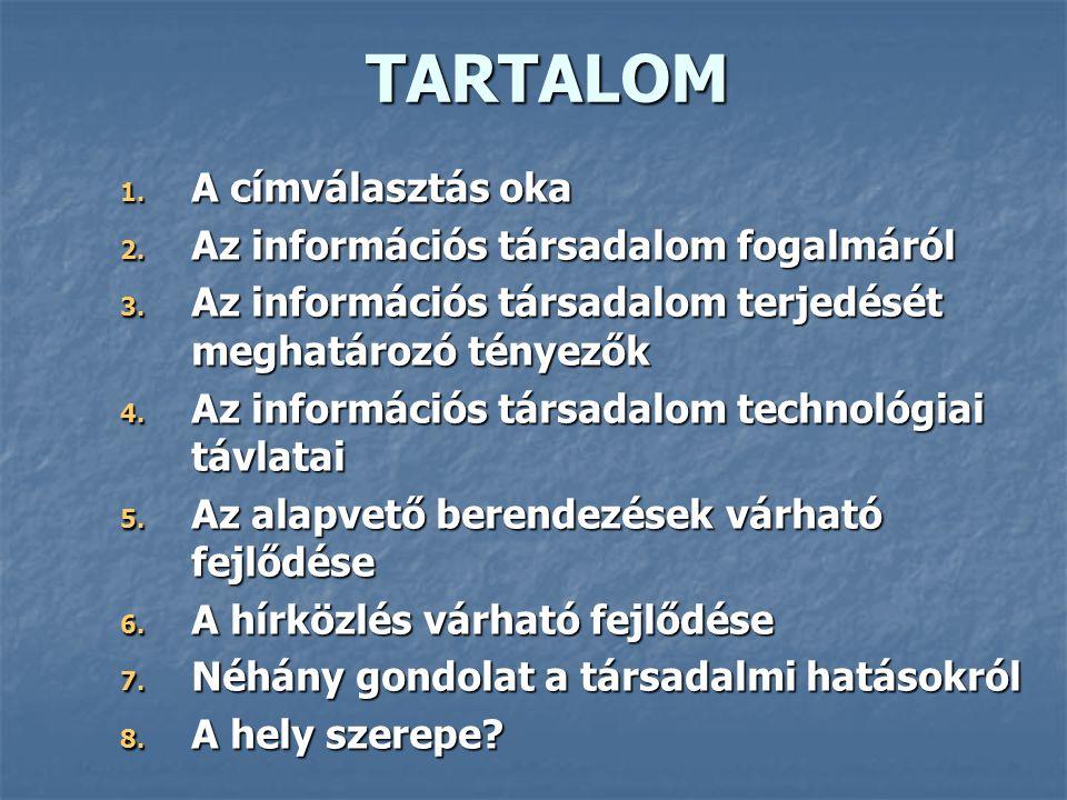 TARTALOM 1. A címválasztás oka 2. Az információs társadalom fogalmáról 3.