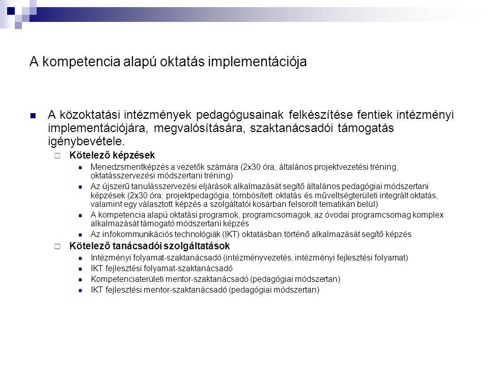 A kompetencia alapú oktatás implementációja  A közoktatási intézmények pedagógusainak felkészítése fentiek intézményi implementációjára, megvalósítás