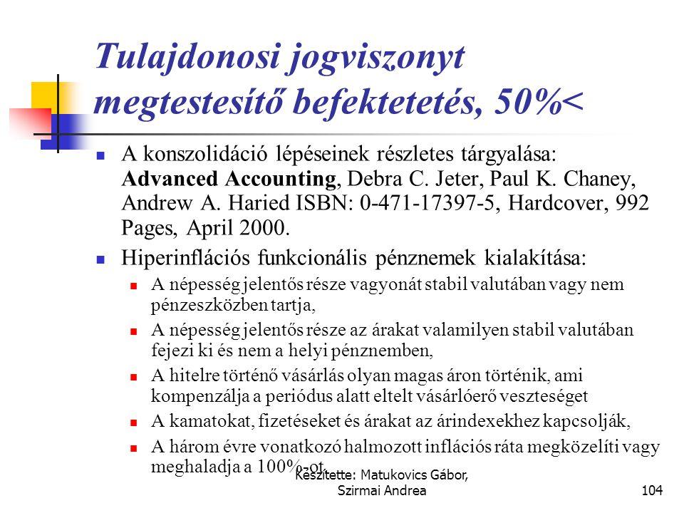 Készítette: Matukovics Gábor, Szirmai Andrea103 Megoldás • Beszerzés: T Részvény - K Pénzeszköz8.500 • Goodwill: kimutatásra nem kerül. • Év közben az