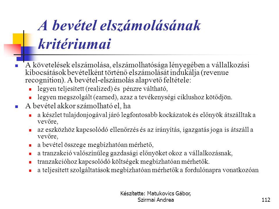 Készítette: Matukovics Gábor, Szirmai Andrea111 Rövid lejáratú követelések