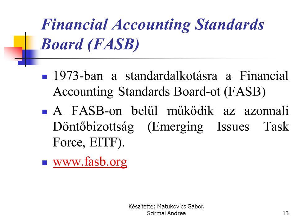 Készítette: Matukovics Gábor, Szirmai Andrea12 American Institute of Certified Accountants (AICPA)  A számviteli eljárásokat kidolgozó bizottsága (Co